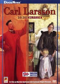 Carl Larsson – Solskensmannen