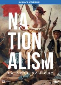 Nationalism, på gott och ont