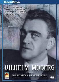Vilhelm Moberg – Författaren, människan, samhällsdebattören