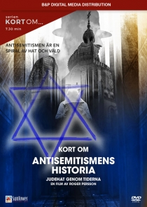 Kort om Antisemitismens historia – Judehat genom tiderna